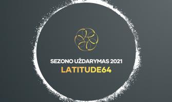 Sezono Uždarymas 2021 sponsored by LATITUDE64