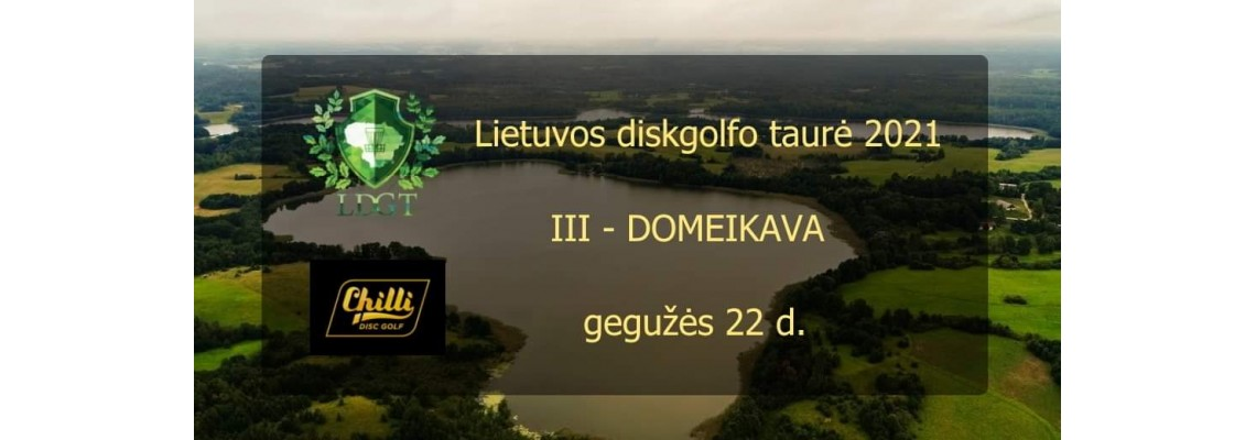 Lietuvos diskgolfo taurė 2021,   III etapas – Domeikava su Chilli Disc Golf